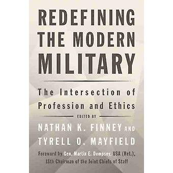 Redefining the Modern Military by Edited by Nathan K Finney & Edited by Tyrell O Mayfield