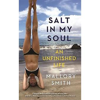 Salt in My Soul An Unfinished Life