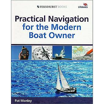 Practical Navigation for the Modern Boat Owner by Pat Manley - 978047
