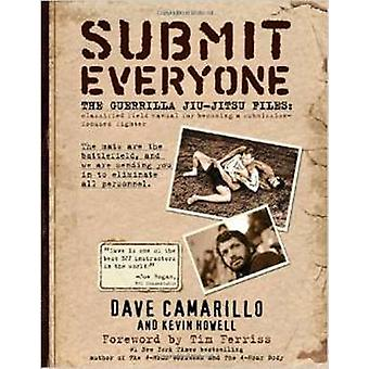 Submit Everyone - The Guerrilla Jiu-Jitsu Files - Classified Field Manu