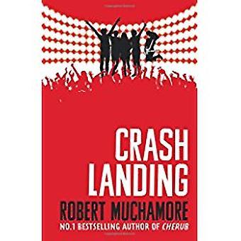 Rock War - Crash Landing - Book 4 by Robert Muchamore - 9781444914627 B