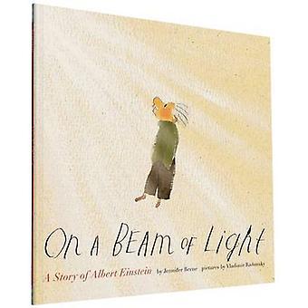 Auf einem Strahl von Licht - eine Geschichte von Albert Einstein von Jennifer Bern - Vl