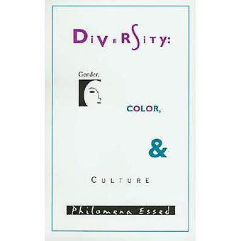 Diversity - Gender - Color and Culture by Philomena Essed - Rita Girc