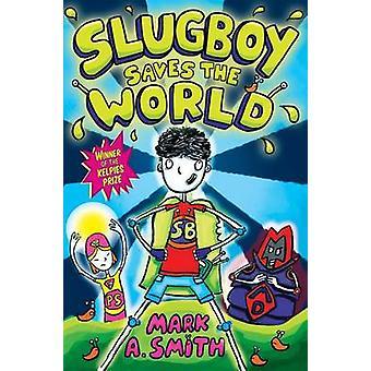 Slugboy rettet die Welt durch Mark A. Smith - Darren Gate - 978178250326