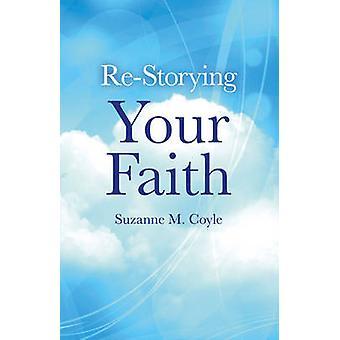 Åter storying din tro av Suzanne M. Coyle - 9781782792314 bok