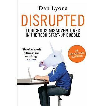 Perturbé - mésaventures ridicules dans le démarrage de Tech Bubble par Dan