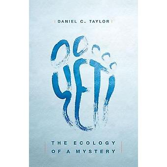 Yeti - The Ecology of a Mystery by Daniel C. Taylor - 9780199469383 Bo