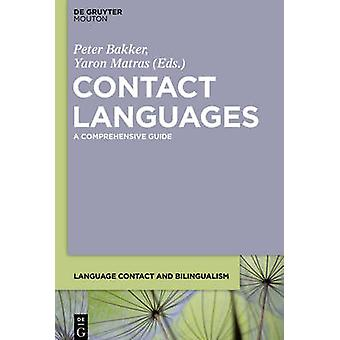 Contact Languages - A Comprehensive Guide by Peter Bakker - Yaron Matr