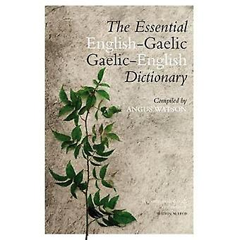 The Essential Gaelic-English / English-Gaelic Dictionary by Angus Wat