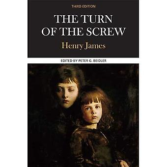 The Turn of the Screw: Complete, Authoritative Text with Biographical, Historical, and Cultural Contexts, Critical History, and Essays from C