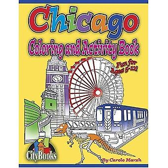 Chicago Färbung & Aufgabenbuch (Stadt Activity Books)