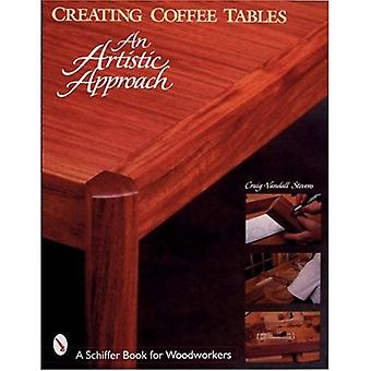 CREARE tabelle di caffè un APPRO artistico: Un approccio artistico (Schiffer libro per falegnami)