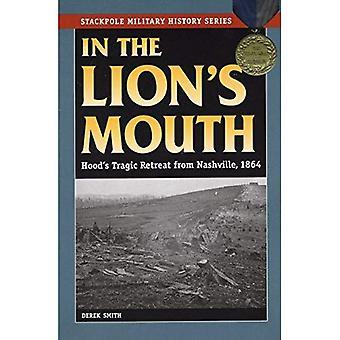 I lejonets mun: Hoods tragiska reträtt från Nashville, 1864