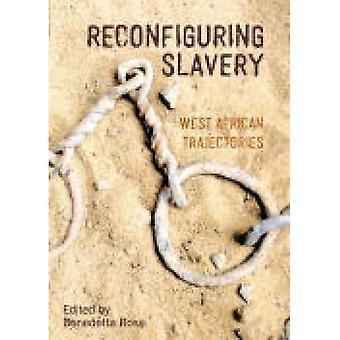 Herconfiguratie slavernij: West-Afrikaanse trajecten (Liverpool Studies in internationale slavernij)