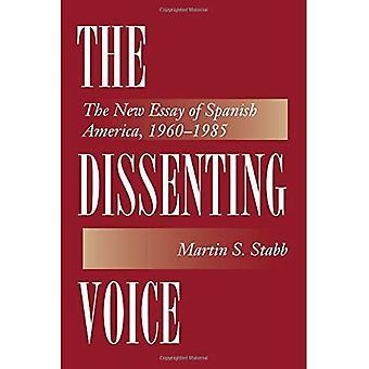 Die abweichende Stimme: Die neue Essay in Spanisch-Amerika, 1960-1985 (Texas Pan American Series)