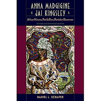 Anna Madgigine Jai Kingsley: Afrikansk prinsessa, Florida slav, plantage Slaveowner