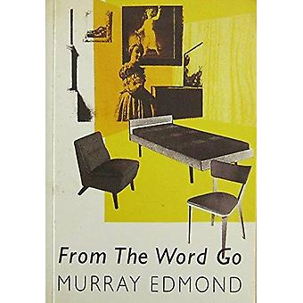 From the Word Go - paperback by Murray Edmond - 9781869400675 Book