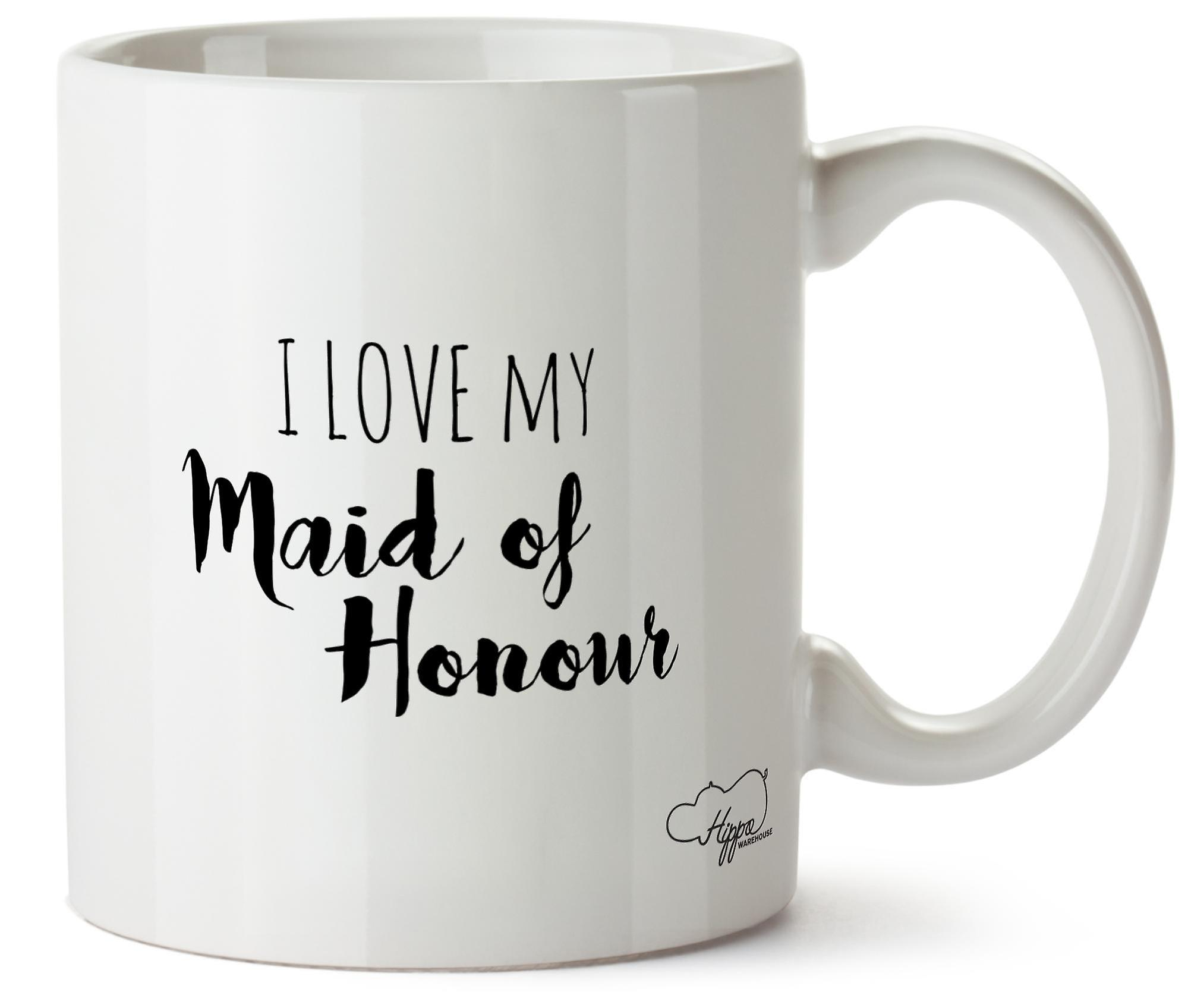 Hippowarehouse I Love My Maid Of Honour Printed Mug Cup Ceramic 10oz