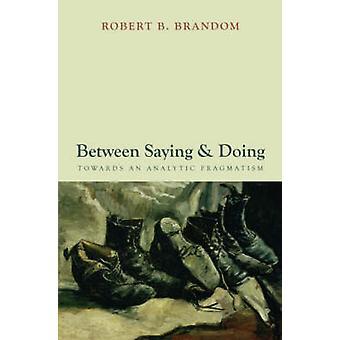 Entre dire et faire vers un pragmatisme analytique par Brandom & Robert