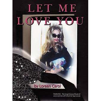 Let Me Love You by Carol & Loreen