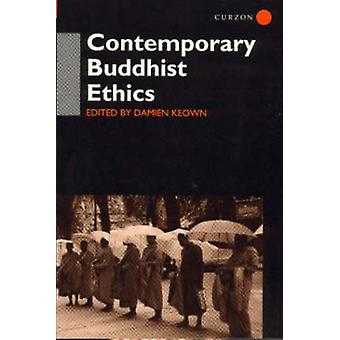 Contemporary Buddhist Ethics by Keown & Damien