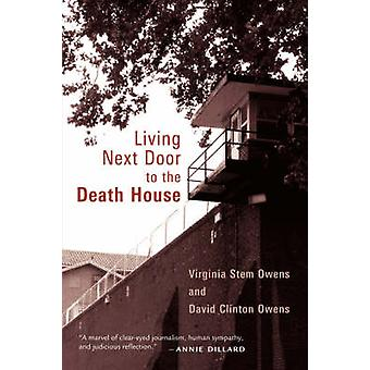 Living Next Door to the Death House by Owens & Virginia Stem