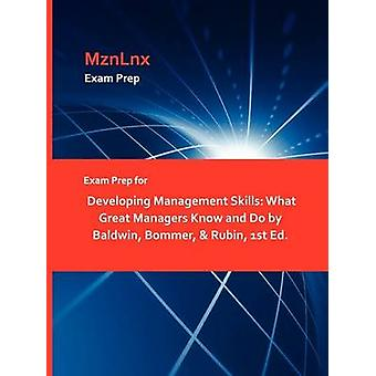 Exam Prep for Developing Management Skills What Great Managers Know and Do by Baldwin Bommer  Rubin 1st Ed. by MznLnx