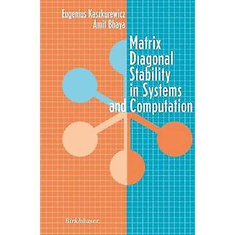 Matrix Diagonal Stabilität in Systemen und Berechnung von Kaszkurewicz & Eugenius