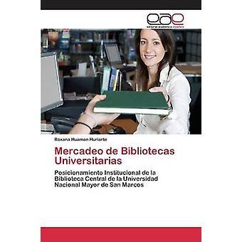 Mercadeo de Bibliotecas Universitarias por Huaman Huriarte Roxana