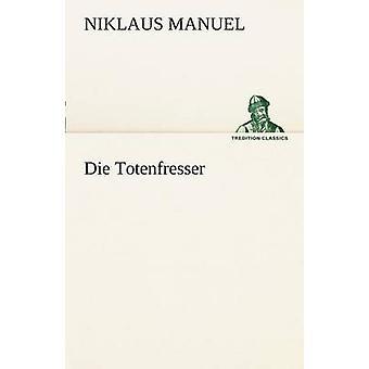 Die Totenfresser by Manuel & Niklaus
