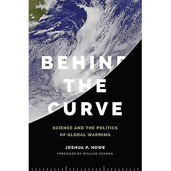 Bakom kurvan - vetenskap och politik av globala uppvärmningen av Joshu