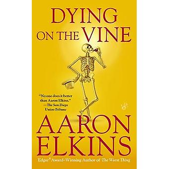 Dying on the Vine by Aaron Elkins - 9780425255476 Book