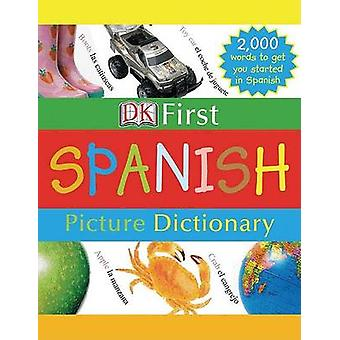 DK First Picture Dictionary - Spanish by DK Publishing - DK Publishing