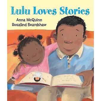 Lulu Loves Stories by Anna McQuinn - Rosalind Beardshaw - 97809551998
