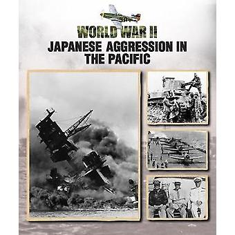 Japanese Aggression in the Pacific by Christopher Chant - 97814222389
