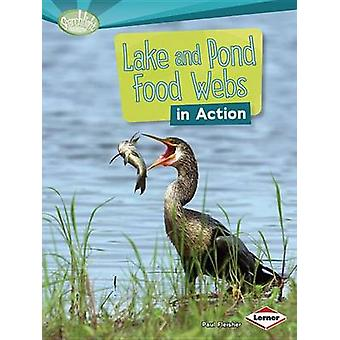 Lake and Pond Food Webs in Action by Paul Fleisher - 9781467715553 Bo