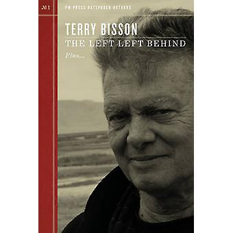 The Left Left Behind by Terry Bisson - 9781604860863 Book