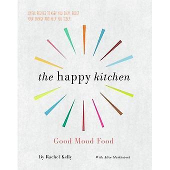 The Happy Kitchen - Good Mood Food - Joyful recipes to keep you calm -