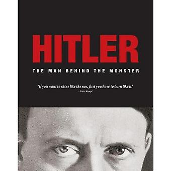 Hitler - The Man Behind the Monster by Michael Kerrigan - 978178274494