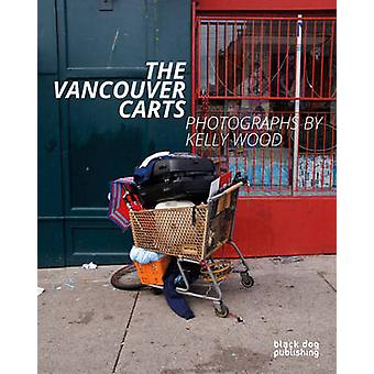 The Vancouver Carts - Photographs by Kelly Wood by Kelly Wood - James