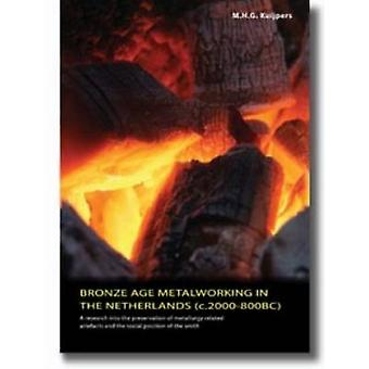Bronze Age Metalworking in the Netherlands - A Research into the Prese