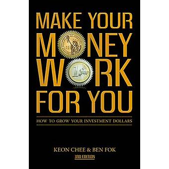 Make Your Money Work For You (3rd) by Ben Fok - Keon Chee - 978981432