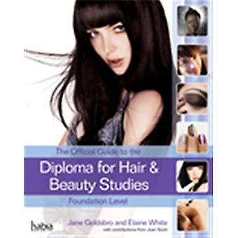 The Official Guide to the Diploma in Hair and Beauty at Foundation level