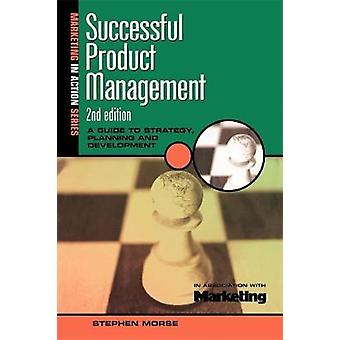Successful Product Management by Morse & Stephen