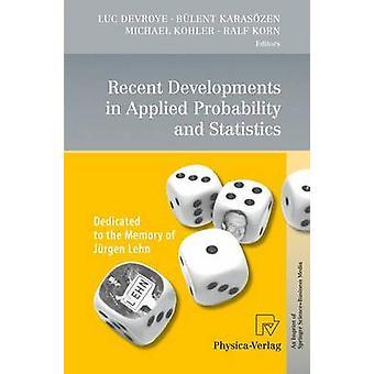 Développements récents dans la probabilité appliquée et les statistiques consacrées à la mémoire de Jrgen Lehn par Devroye et Luc