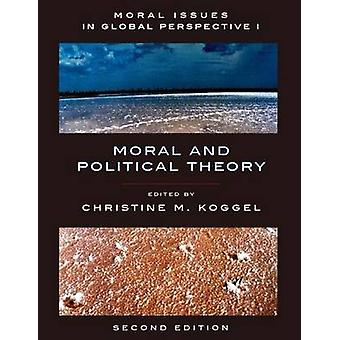 Moral Issues In Global Perspective - Volume 1 - Moral and Political Th
