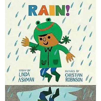 Rain! by Linda Ashman - Christian Robinson - 9780544880375 Book