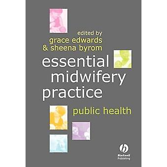 Essential Midwifery Practice by Edwards