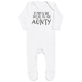 If Mum & Dad Say No, I'll Ask My Aunty Baby Romper