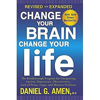 Cambia tu cerebro, cambia tu vida: El programa de avance para conquistar ansiedad, depresión, obsesiones...